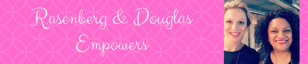 Rasenberg & Douglas Empowers. Vlogs voor vrouwen over empowerment.