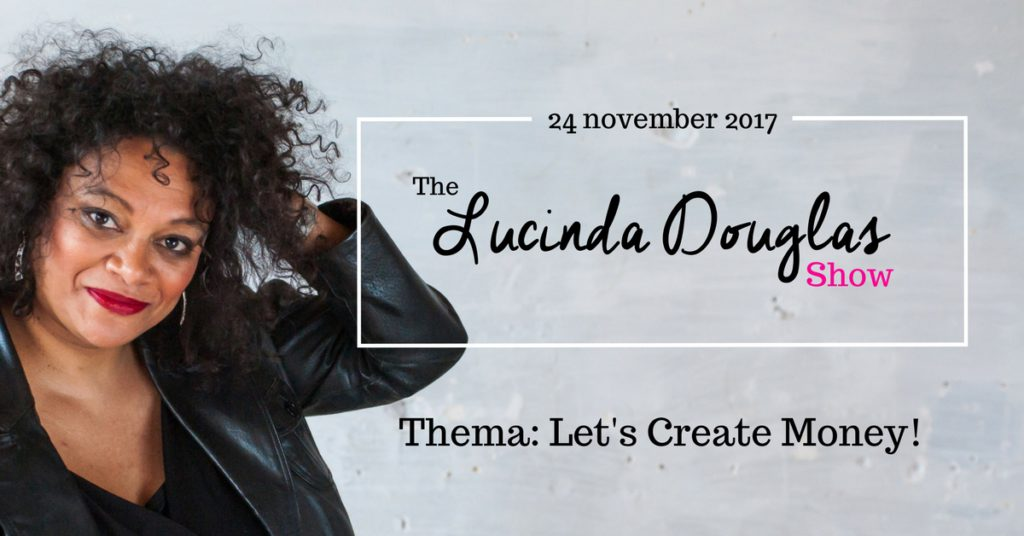 The Lucinda Douglas Show - talkshow Let's Create Money!