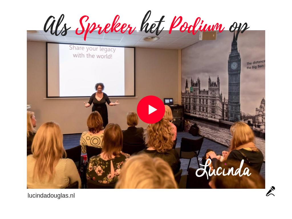 Als Spreker het Podium op - online crash course by Lucinda Douglas