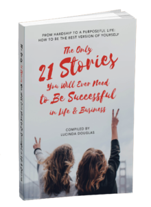 'The Only 21 Stories You Will Ever Need to Be Successful in Life & Business' compiled by Lucinda Douglas