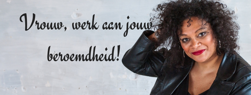 Vrouw, werk aan jouw bekendheid! Blog van Lucinda Douglas